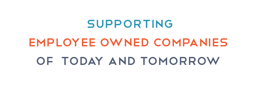 Supporting employee owned companies of today and tomorrow